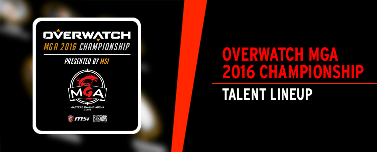 Overwatch MGA 2016 Talent Lineup announced